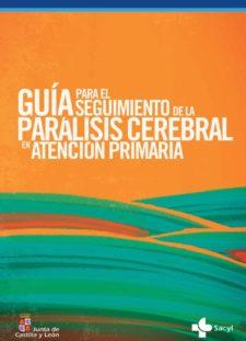 Portada del documento Guía para el seguimiento de la parálisis cerebral en atención primaria